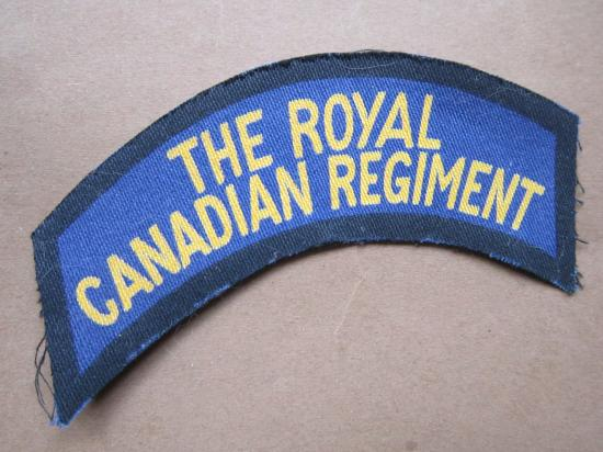 A nice British made The Royal Canadian Regiment printed i.e canvas shoulder title